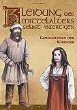 Kleidung des Mittelalters selbst anfertigen - Gewandungen der...