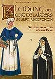 Kleidung des Mittelalters selbst anfertigen - Grundausstattung...