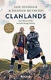 Clanlands: Zwei Männer, Kilts und jede Menge Whisky. Mit einem...